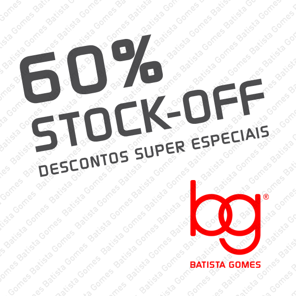 Batista Gomes - STOCK-OFF - DESCONTOS SUPER ESPECIAIS