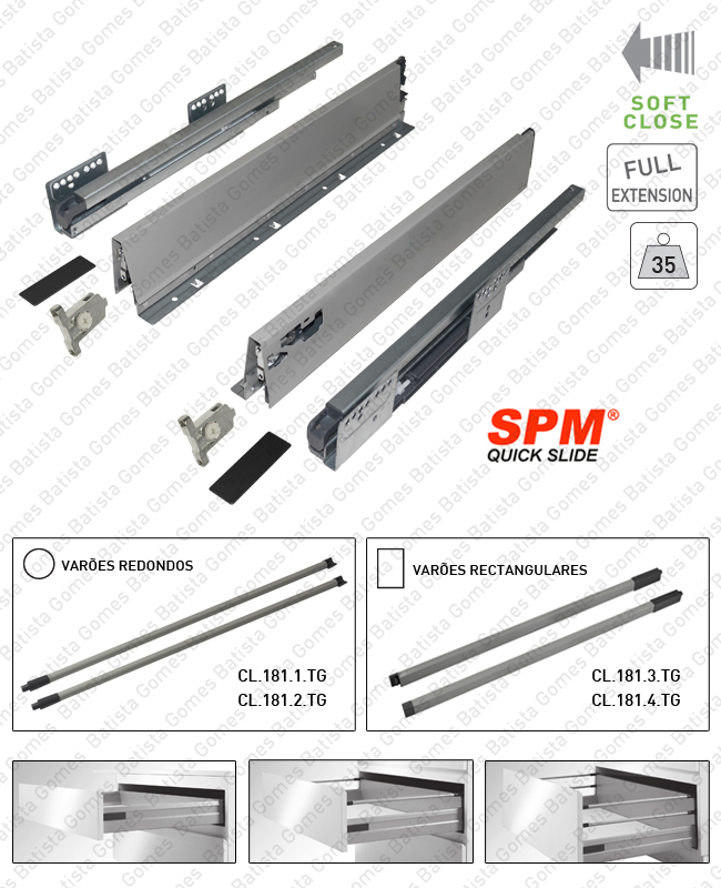 Batista Gomes - CL.181.1.00 - SPM QUICK SLIDE - Laterais com corredi�as Soft-Close para gavetas e gavet�es / Extra��o total / 35kg
