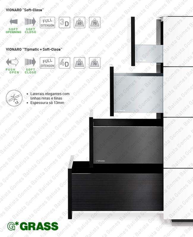 Batista Gomes - VIONARO - GRASS - Sistema de laterais VIONARO com corrediças DYNAPRO Soft-Close para gavetas e gavetões / Extração total / 40kg