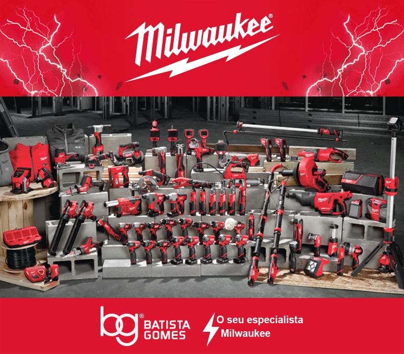 Batista Gomes - Ferramentas elétricas - MILWAUKEE - CAMPANHA JANEIRO » ABRIL 2020