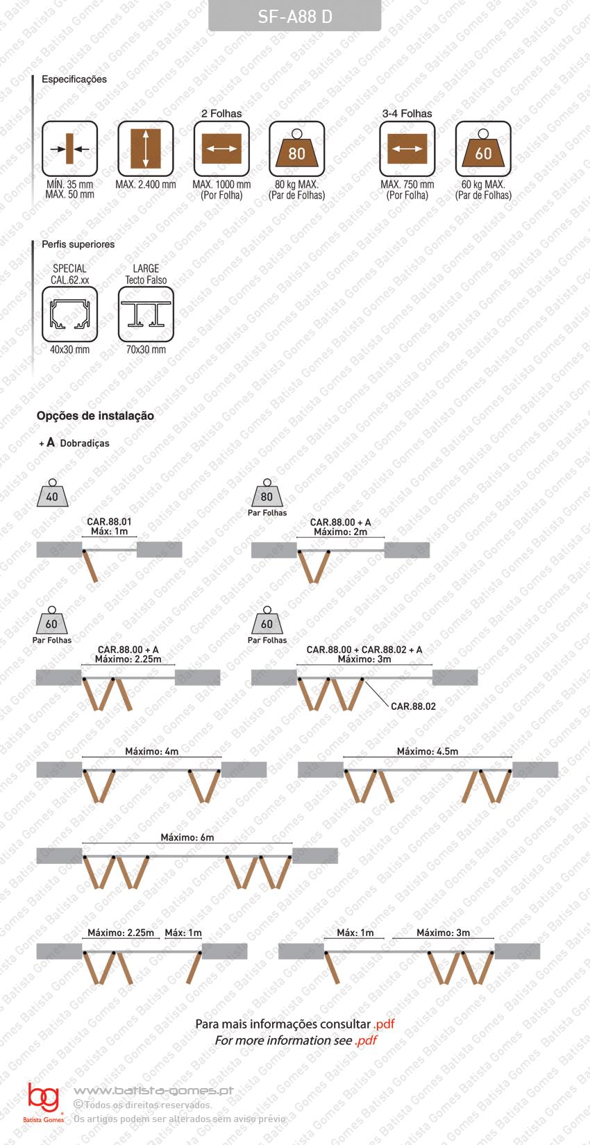 Sistema para divisões e portas correr de passagem em madeira / Articuladas / Suspensos - Sem perfil inferior - até 80Kg por par de folhas
